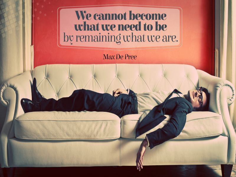 we-cannot-become-what-we-need-to-be-by-remaining-what-we-are